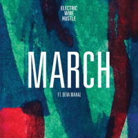 March (feat. Deva Mahal) Electric Wire Hustle MP3