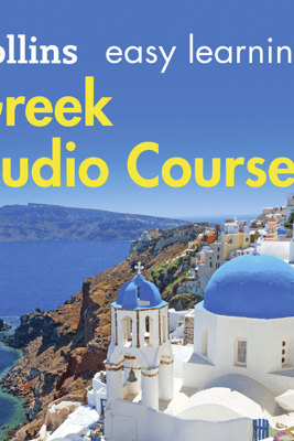 Greek Easy Learning Audio Course: Learn to speak Greek the easy way with Collins (Unabridged) - Athena Economides & Rosi McNab