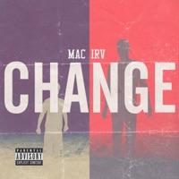 Change - Single - Mac Irv mp3 download