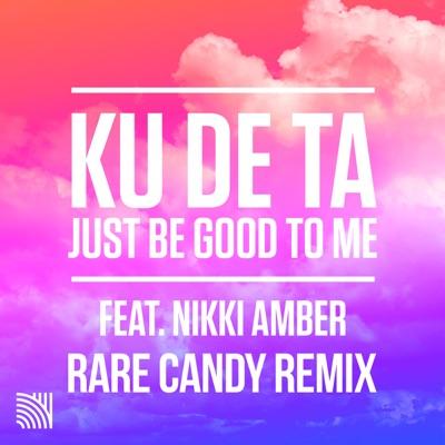 Just Be Good To Me (Rare Candy Remix) - Ku De Ta Feat. Nikki Amber mp3 download