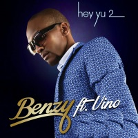 Hey Yu 2 (feat. Vino) - Single - Benzy mp3 download