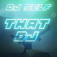 That DJ - Single - DJ Self mp3 download