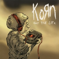 Got the Life (Remixes) - EP - Korn mp3 download