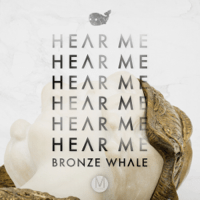 Hear Me Bronze Whale MP3