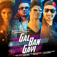 Gal Ban Gayi Meet Bros, Sukhbir, Neha Kakkar & Yo Yo Honey Singh MP3