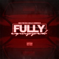Fully Equipped (feat. Bouji & Rich The Kid) - Single - Swerve B mp3 download