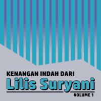 Kenangan Manis Dari Lilis Suryani, Vol. 1 - Lilis Suryani