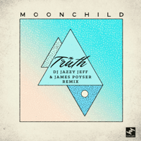 The Truth (DJ Jazzy Jeff & James Poyser Remix) Moonchild