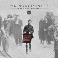Hope Is What We Crave - Single - for KING & COUNTRY mp3 download