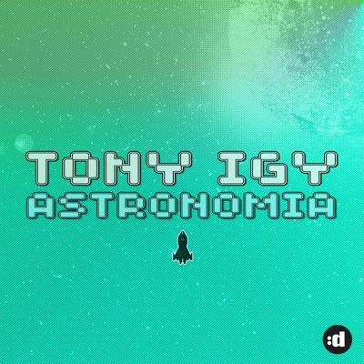 Astronomia - Tony Igy mp3 download