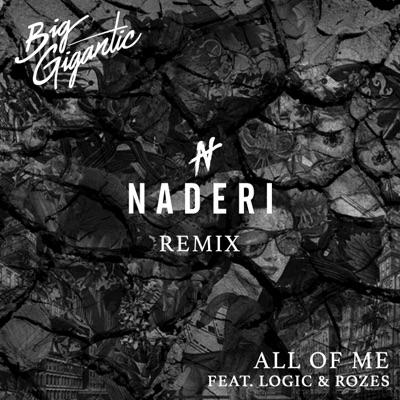 -All of Me (feat. Logic & ROZES) [Naderi Remix] - Single - Big Gigantic mp3 download