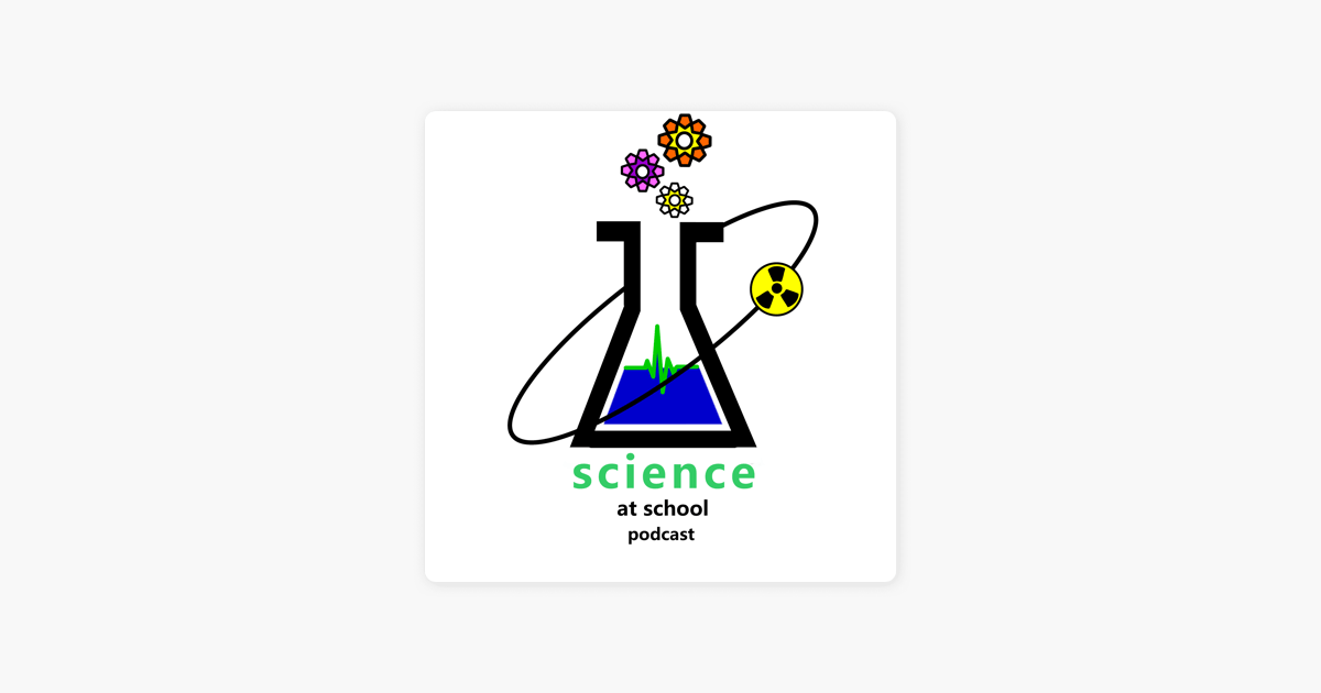 ‎science at school podcast on Apple Podcasts