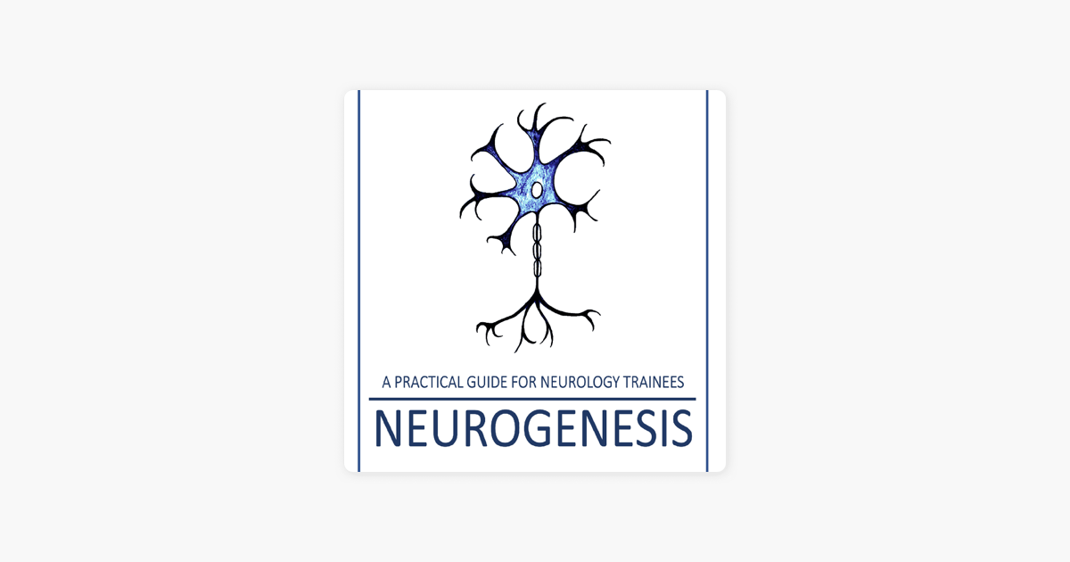 ‎Neurogenesis: a practical guide for neurology trainees on