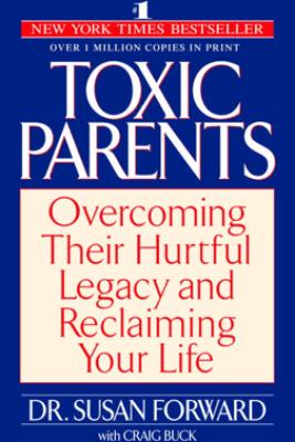 Toxic Parents - Susan Forward