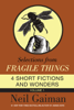 Neil Gaiman - Selections from Fragile Things, Volume One  artwork