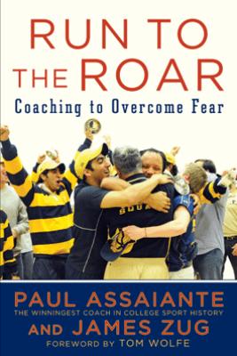 Run to the Roar - Paul Assaiante & James Zug