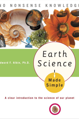 Earth Science Made Simple - Edward F. Albin, Ph.D.