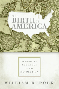 The Birth of America - William R. Polk pdf download