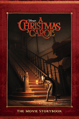 Disney's A Christmas Carol: The Movie Storybook - Disney Book Group