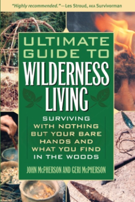 Ultimate Guide to Wilderness Living - John McPherson & Geri McPherson