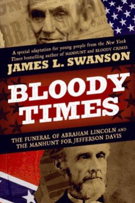 Bloody Times - James L. Swanson