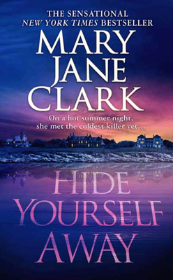 Hide Yourself Away - Mary Jane Clark pdf download