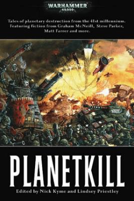 Planetkill - Nick Kyme, Graham McNeill, Robey Jenkins, Simon Dyton & Steve Parker
