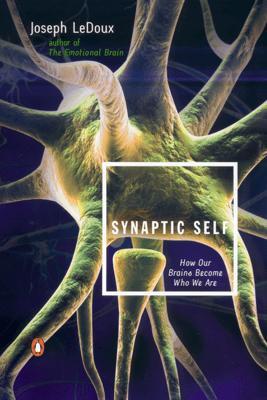 Synaptic Self - Joseph LeDoux