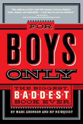 For Boys Only - Marc Aronson & HP Newquist