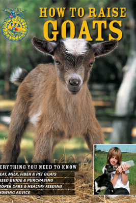 How to Raise Goats - Carol A. Amundson