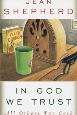 In God We Trust - Jean Shepherd