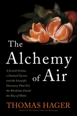 The Alchemy of Air - Thomas Hager