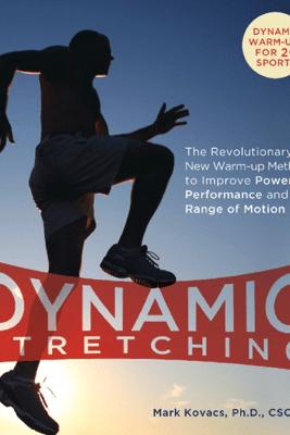 Dynamic Stretching - Mark Kovacs