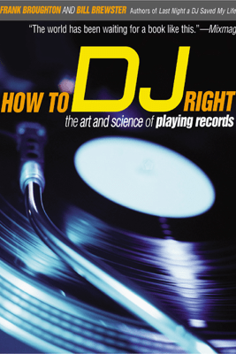 How to DJ Right - Frank Broughton & Bill Brewster