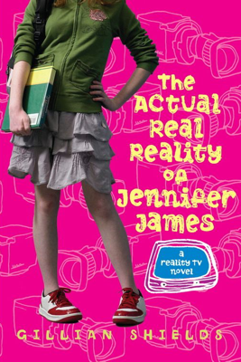 The Actual Real Reality of Jennifer James - Gillian Shields