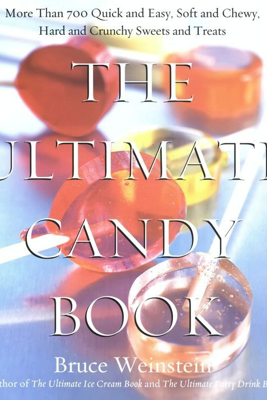 The Ultimate Candy Book - Bruce Weinstein