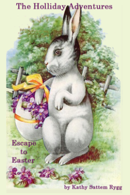 The Holliday Adventures: Escape to Easter - Kathy Sattem Rygg