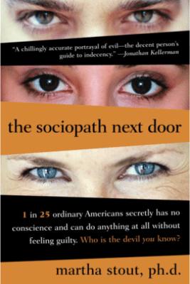 The Sociopath Next Door - Martha Stout, Ph.D.