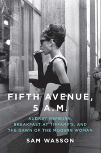 Fifth Avenue, 5 A.M. - Sam Wasson pdf download