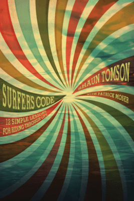 Surfer's Code - Patrick Moser & Shaun Tomson