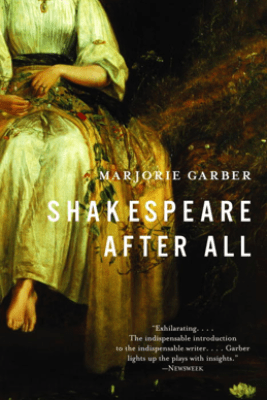 Shakespeare After All - Marjorie Garber