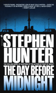 The Day Before Midnight - Stephen Hunter pdf download