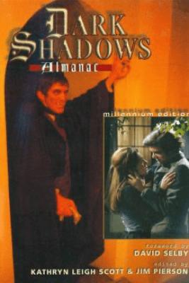 The Dark Shadows Almanac - Kathryn Leigh Scott & Jim Pierson