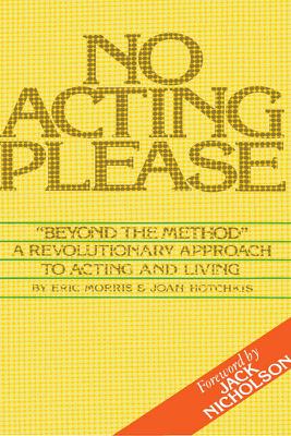 No Acting Please - Eric Morris, Joan Hotchkis & Jack Nicholson