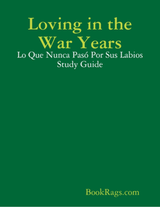 Loving in the War Years - BookRags.com pdf download