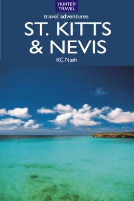 St Kitts & Nevis Travel Adventures - K. C. Nash