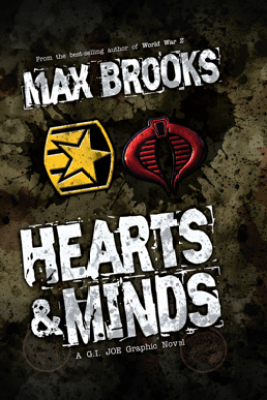 G.I. Joe: Hearts & Minds - Max Brooks, Howard Chaykin & Antonio Fuso