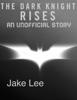 Jake Lee - The Dark Knight Rises  artwork
