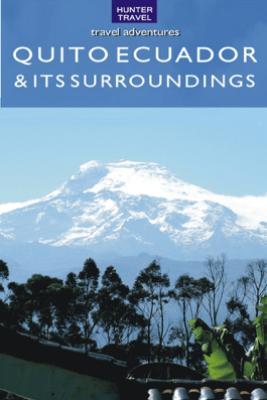 Quito, Ecuador & Its Surroundings - Peter Krahenbuhl