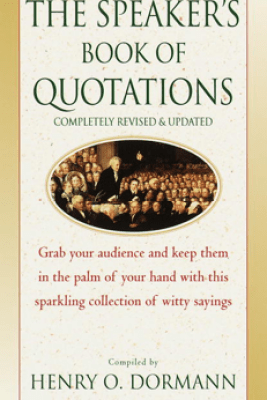 The Speaker's Book of Quotations, Completely Revised and Updated - Henry O. Dormann